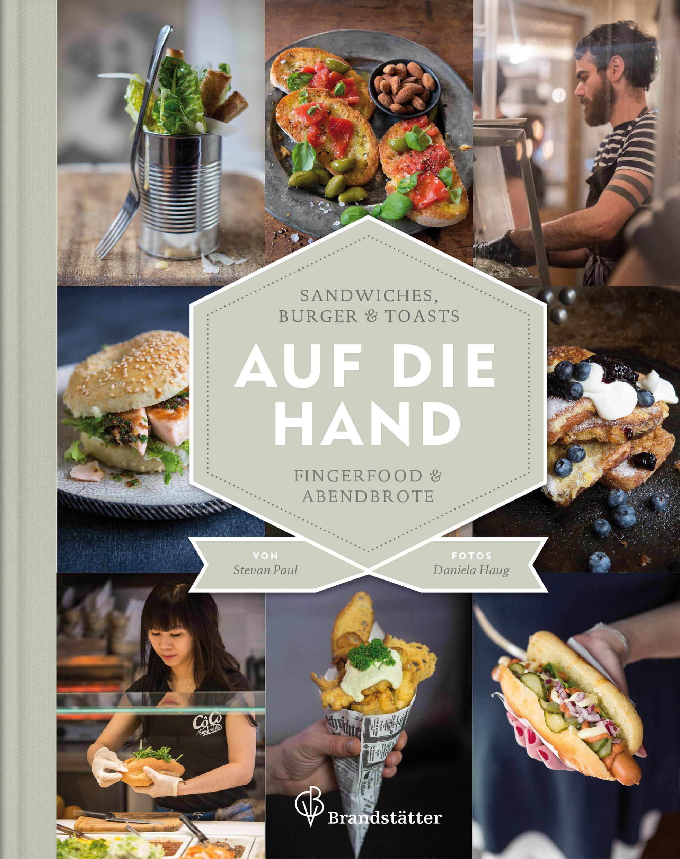"""""""Auf die Hand"""": Lässig essen mit Stevan Paul"""
